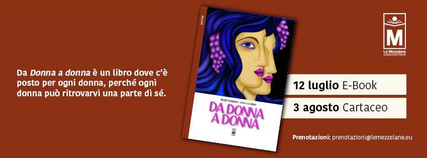 """Da """"Donna a donna"""" è un libro dove c'è posto per ogni donna, perché ogni donna può ritrovarvi una parte di sé."""