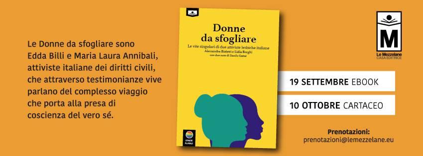 """Le """"Donne da sfogliare"""" sono Edda Billi e Maria Laura Annibali, attiviste italiane dei diritti civili, che attraverso testimonianze vive parlano del complesso viaggio che porta alla presa di coscienza del vero sé."""
