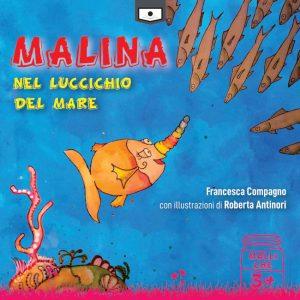 Una grande avventura per Malina, pesciolina unicorno che vive in un acquario, che vuole realizzare il suo sogno di conoscere il mare e che verrà anche a conoscenza dei tanti problemi causati dall'essere umano.